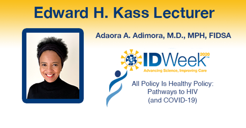 """Promotional graphic - Edward H. Kass Lecturer, Adaora A. Adimora, MD, MPH, FIDSA (IDWeek), """"All Policy is Healthy Policy: Pathways to HIV (and COVID-19)"""" with headshot of woman smiling"""